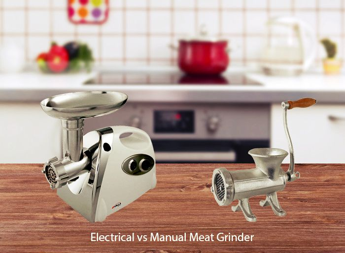 Electrical vs Manual Meat Grinder